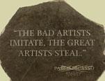 Les mauvais artistes imitent, les grands artistes s'emparent